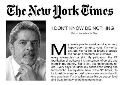 "HUMOR: Primeiro artigo de  Lula, o mais novo colunista do THE NEW YORK TIMES: ""I DON´T KNOW ""DE"" NOTHING"""