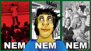GERAÇÃO NEM-NEM-NEM CRESCE NO BRASIL