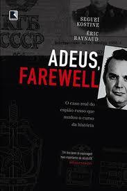 """Plano Brasil/Sugestão de Leitura: """"Adeus, Farewell — O Espião Russo Que Mudou o Curso da História"""""""
