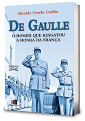 """Plano Brasil/Sugestão de Leitura: """"De Gaulle, o homem que resgatou a honra da França"""""""