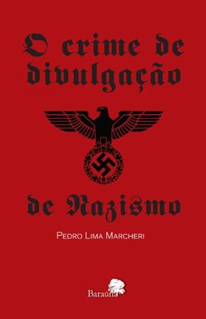 Sugestão de leitura: O crime de divulgação de Nazismo.