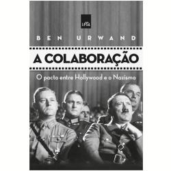"""Plano Brasil/Sugestão de Leitura: """"A Colaboração""""  O Pacto Entre Hollywood E O Nazismo"""