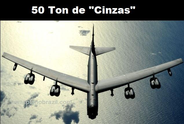 No comments: B 52- 50 ton de Cinzas…