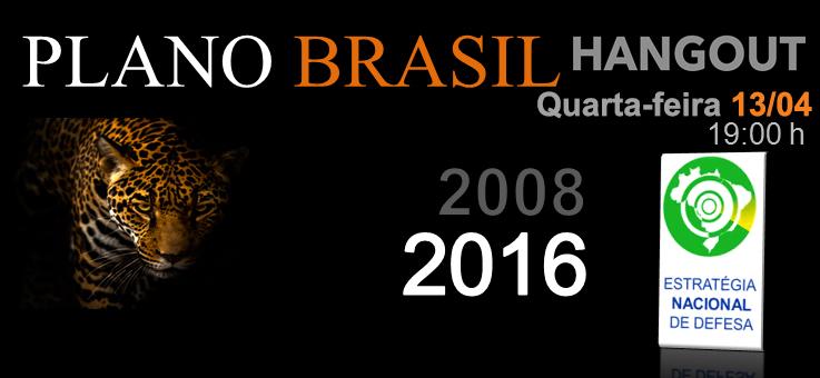 NO AR! Hangout Plano Brasil: Estratégia Nacional de Defesa 2008-2016